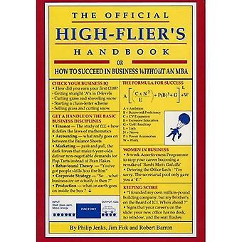 De officiële High-flier Handbook: of hoe om te slagen in het bedrijfsleven zonder een MBA