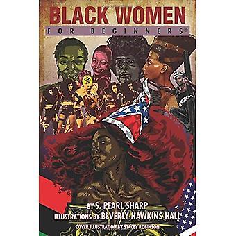 BLACK WOMEN FOR BEGINNERS (For Beginners (Steerforth Press))