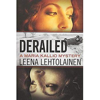 Derailed (The Maria Kallio Series)