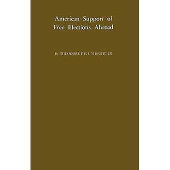 الحصول على الدعم الأميركي لإجراء انتخابات حرة في الخارج. قبل رأيت & بول تيودور