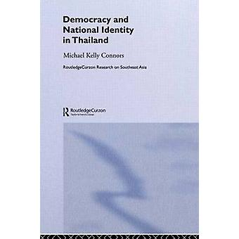 Democracy and National Identity in Thailand by Kelly Connors & Michael
