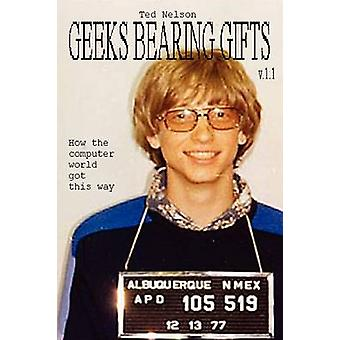 Geeks Bearing Gifts by Nelson & Ted