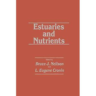 Estuaries and Nutrients by Neilson & Bruce J.