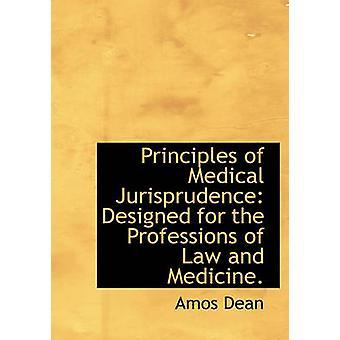 Principer för medicinsk rättsvetenskap utformad för yrkena juridik och medicin. av Dean & Amos