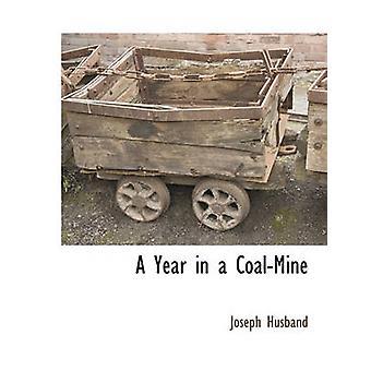 Un anno in una miniera di carbone di marito & Joseph