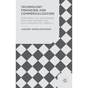 Technologiefinanzierung und Kommerzialisierung von Wonglimpiyarat & Jarunee