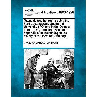Gemeinde und Bezirk wird die Ford-Vorlesungen in der Universität Oxford kurzfristig Oktober 1897 zusammen mit einem Anhang von Notizen über die Geschichte der Stadt Cambridge geliefert. von Maitland & Frederic William
