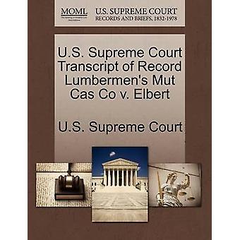 US suprême Cour transcription d'enregistrement Lumbermens Mut Cas Co c. Elbert par Cour suprême des États-Unis