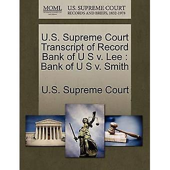 US Supreme Court Transcript of Record Bank U s s. Lee Bank U s v. Smith von US Supreme Court