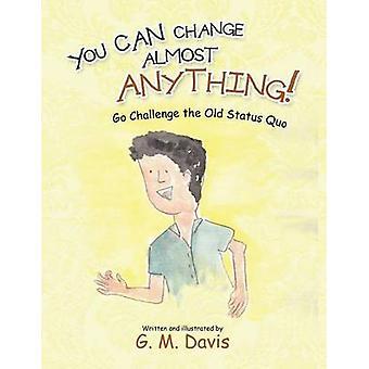 Você pode mudar quase tudo vá desafio o velho Status Quo por Davis & G. M.