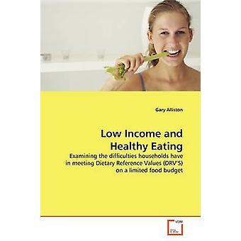 Niedrigem Einkommen und eine gesunde Ernährung von Alliston & Gary