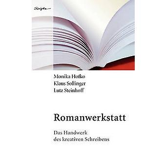 RomanwerkstattDas Handwerk des kreativen Schreibens by Hofko & Monika