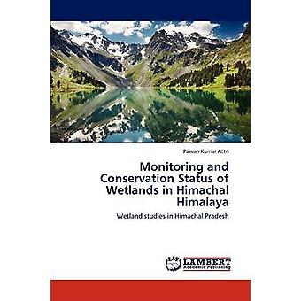 Überwachung und Erhaltungszustand der Feuchtgebiete in Himachal Himalaya Attri & Pawan Kumar