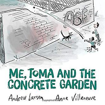Me, Toma and the Concrete Garden