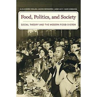Food - Politics - and Society - Social Theory and the Modern Food Syst