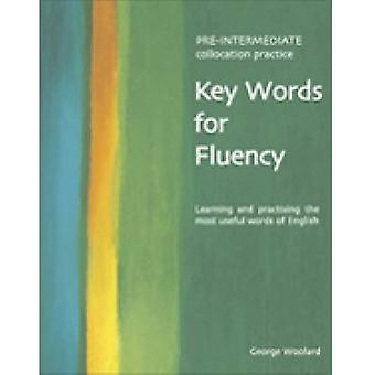 Key Words For Fluency Pre-Intermediate - Learning and Practising the M