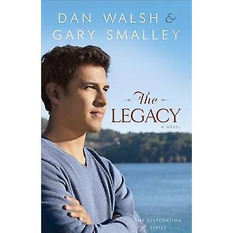 The Legacy by Dan Walsh - Gary Smalley - 9780800721510 Book