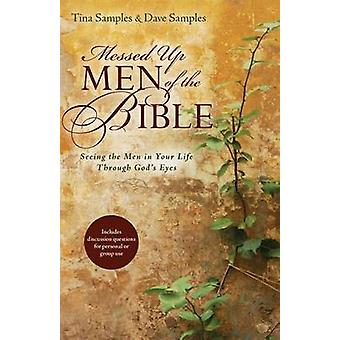 Messed Up Men of the Bible - Seeing the Men in Your Life Through God's
