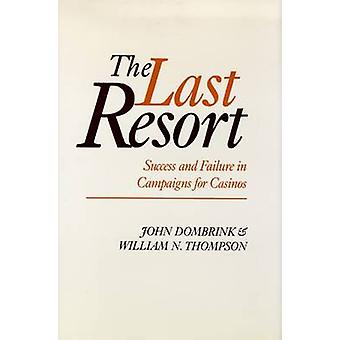The Last Resort - Success and Failure in Campaigns for Casinos by John