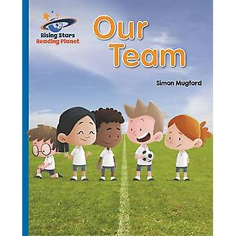 Reading Planet - Our Team - Blue - Galaxy by Simon Mugford - 978147187