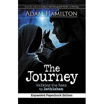 The Journey - Walking the Road to Bethlehem by Adam Hamilton - 9781501
