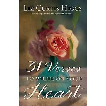 31 Verses to Write on Your Heart by Liz Curtis Higgs - Elizabeth A. H