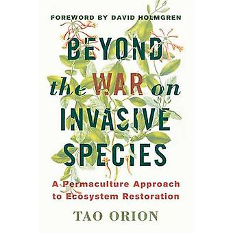 In Defense of Invasive Species - A Permaculture Approach to Ecological