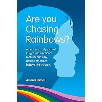 Are You Chasing Rainbows? - A Practical Insight into Emotional Maturit
