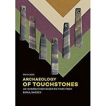 Archaeology of Touchstones - An introduction based on finds from Birka
