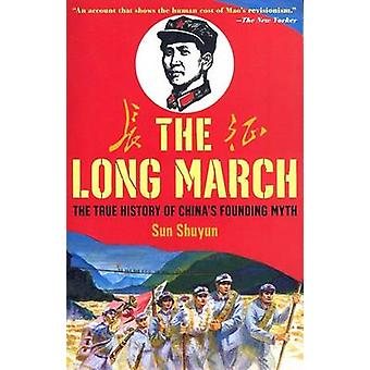 The Long March - The True History of Communist China's Founding Myth b