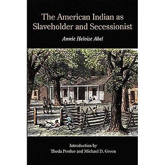The American Indian as Slaveholder and Secessionist� (Bison Book)