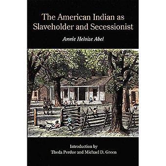 El indio americano como esclavo y secesionista (Bison Book)