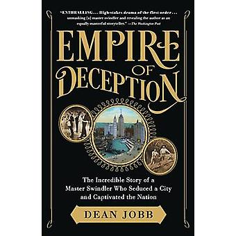 Empire of Deception - The Incredible Story of a Master Swindler Who Se