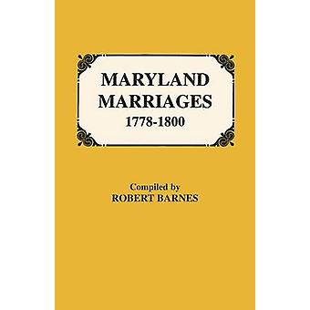 Maryland Marriages 17781800 by Barnes & Robert William