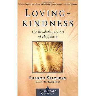 Lovingkindness den revolutionerende kunst af lykke af Sharon Salzberg