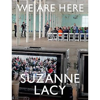 Suzanne Lacy We Are Here by Rudolf Frieling