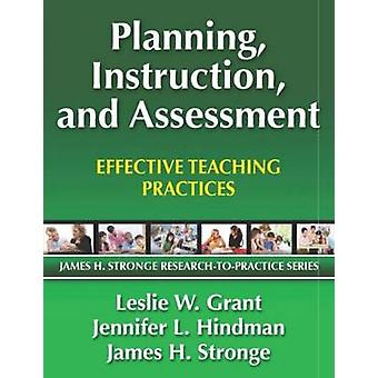 Planning Instruction and Assessment by Grant & Leslie College of William and Mary & USAHindman & JenniferStronge & James