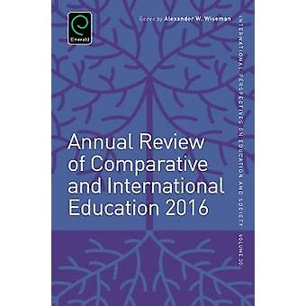 Annual Review of Comparative and International Education 2016 by Wiseman & Alexander W.