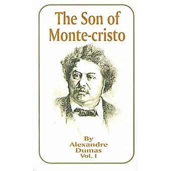 The Son of MonteCristo Volume 1 by Dumas & Alexandre