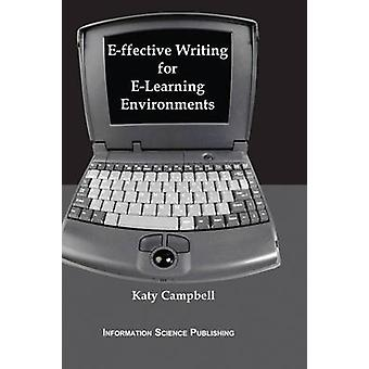 Effective Writing for ELearning Environments by Campbell & Katy