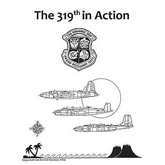 The 319th in Action by Monroe & William B.