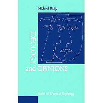 Ideology and Opinions Studies in Rhetorical Psychology by Billig & Michael
