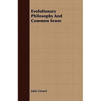 Evolutionary Philosophy and Common Sense by Gerard & John