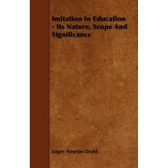 Imitation in Education  Its Nature Scope and Significance by Deahl & Jasper Newton