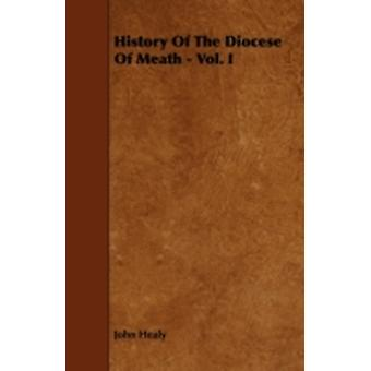 History of the Diocese of Meath  Vol. I by Healy & John