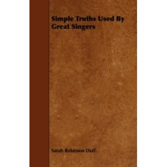Simple Truths Used By Great Singers by Duff & Sarah Robinson