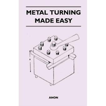 Metal Turning Made Easy by Anon