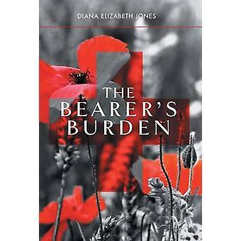 The Bearers Burden by Jones & Diana Elizabeth