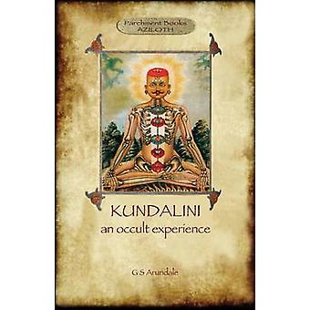 Kundalini  an occult experience  Aziloth Books by Arundale & George Sidney