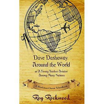 Dave Dashaway Around the World  A Workman Classic Schoolbook by Workman Classic Schoolbooks